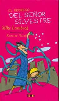 Título: El regreso del Señor Silvestre